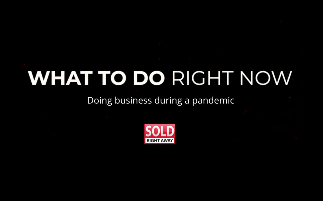 What To Do Right Now Series – Doing business during a pandemic