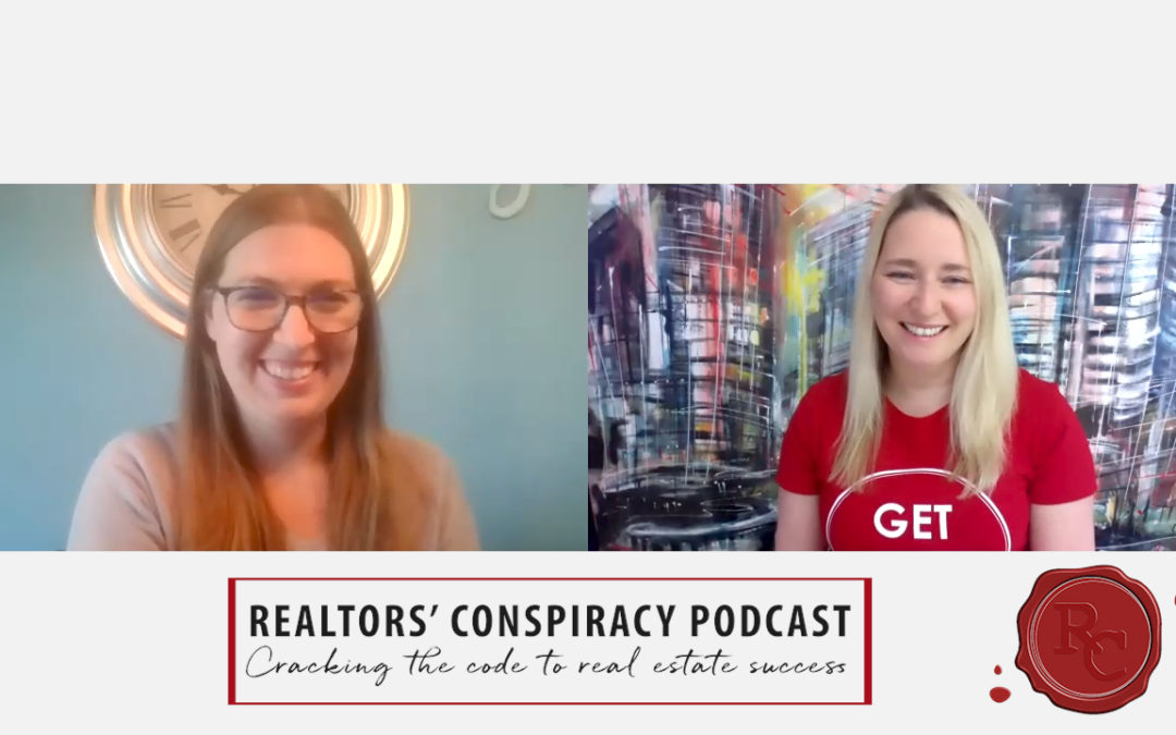 Realtors' Conspiracy Podcast Episode 97 – Having A Team That Supports You Is Huge.